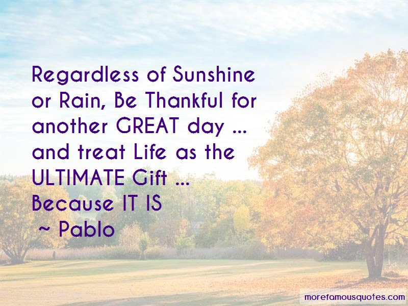 Thankful For Another Day Of Life Quotes Top 3 Quotes About Thankful