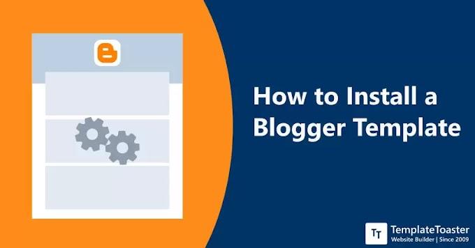 How to upload custom template in Blogger - Full details Tutorial