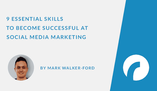 9 Skills to Become Successful at Social Media Marketing - Infographic