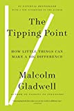 The Tipping Point, by Malcom Gladwell