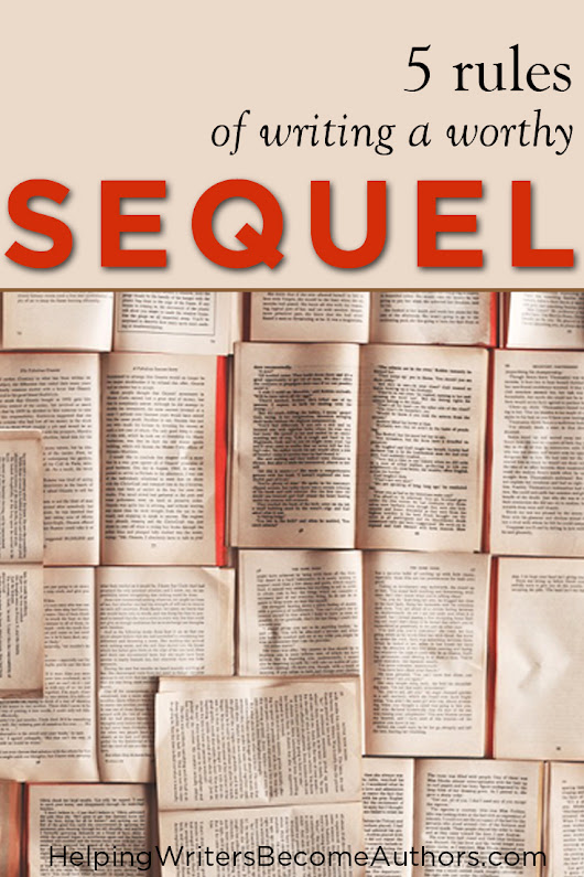 5 Rules for How to Write a Sequel to Your Book - Helping Writers Become Authors