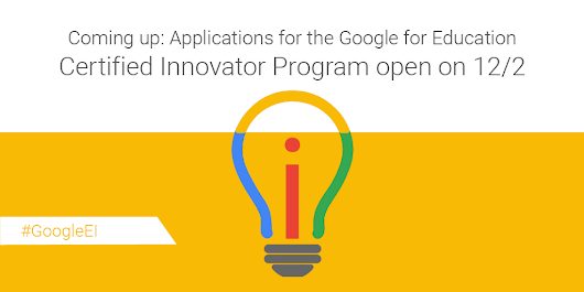 "Google For Education on Twitter: ""Become a Google for Education Certified Innovator: #GoogleEI applications open on 12/2!  """