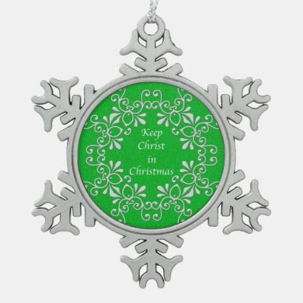 "Green ""Keep Christ in Christmas"" Pewter Ornament"