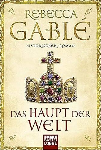 """Bücher sind wie Rosen...: Rezension: """"Das Haupt der Welt ..."""