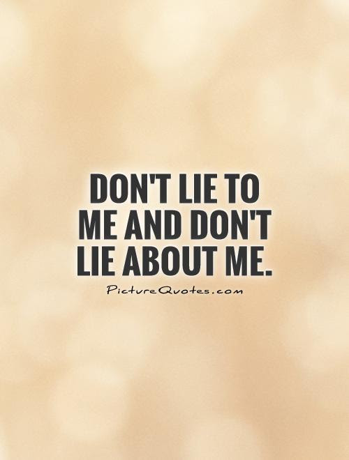 Being Lied To Quotes Sayings Being Lied To Picture Quotes Page 2
