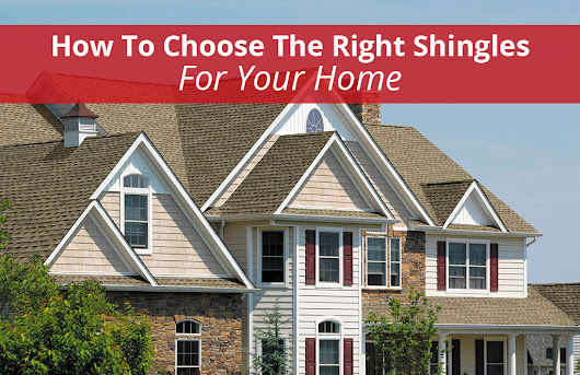 How to Choose the Right Shingles for Your Home | HomeGuard