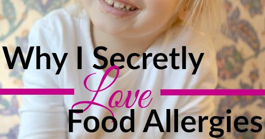 Why I Secretly Love Our Food Allergies | Just Take A Bite | Allergies | Pinterest