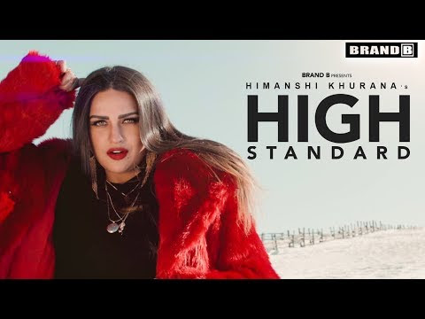 High Standard-Himanshi Khurana Video Song With Lyrics | Mp3 Download