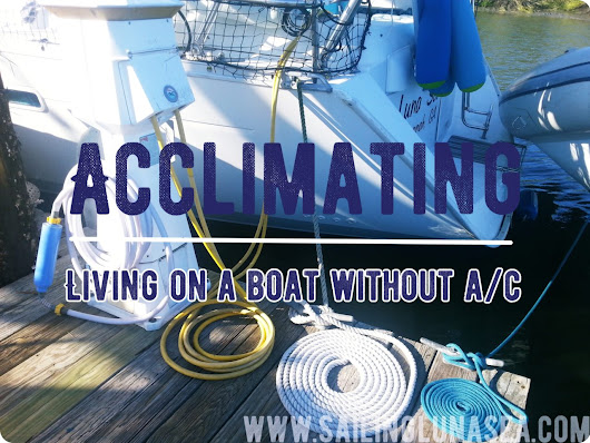 Acclimating - living on a boat without air conditioning - Sailing Luna Sea