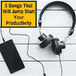 5 Songs That Will Jump Start Your Productivity - Musicaroo