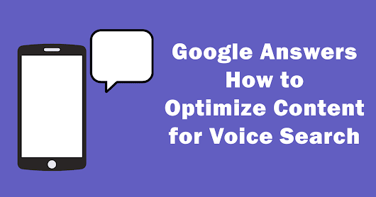 Google Answers How to Optimize Content for Voice Search - Search Engine Journal
