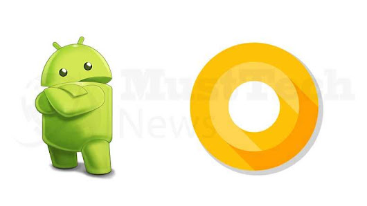 Google Hints at Many New Features in Android O - MustTech News