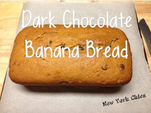 Easy Recipe: Dark Chocolate Banana Bread – New York Chica – Mom Blogger