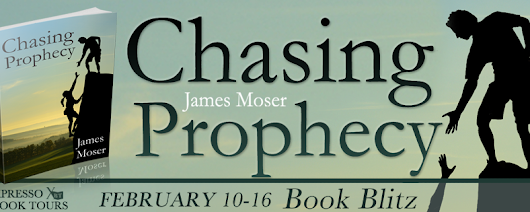 Book Blitz and Giveaway: Chasing Prophecy by James Moser