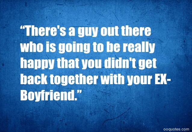 Funny Quotes About Your Boyfriends Ex Nemetasaufgegabeltinfo