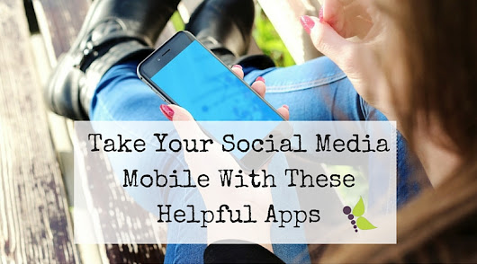 Take Your Social Media Mobile With These Helpful Apps - Tampa Social Media strategy & management company