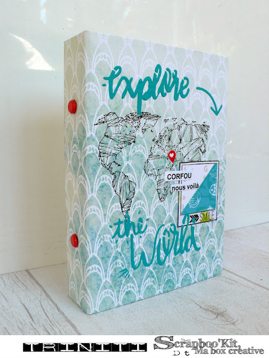 Mini album explore the world- DT Scrapboo'kit, ma box créative | Le scrap de Triniti
