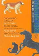 TRES ANIMAIS: O CHAMADO SELVAGEM / BELEZA NEGRA / HEROI, O GATO