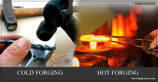 Cold Forging V/s Hot Forging – A Comparison