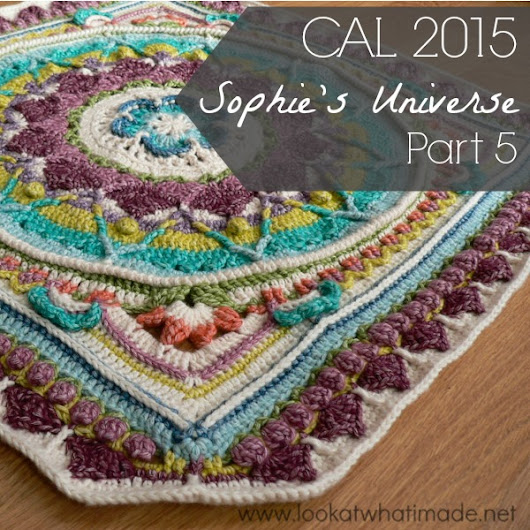 Sophie's Universe Part 5 {CAL 2015} – Look At What I Made