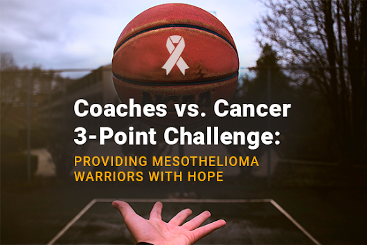 Coaches vs. Cancer 3-Point Challenge: Providing Mesothelioma Warriors with Hope - MesotheliomaGuide
