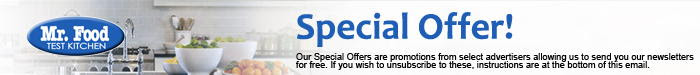 Mr. Food Daily Newsletter Special Offers