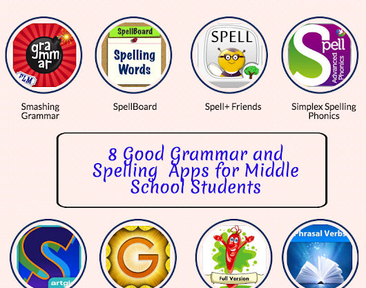 8 Good Grammar and Spelling  Apps for Middle School Students