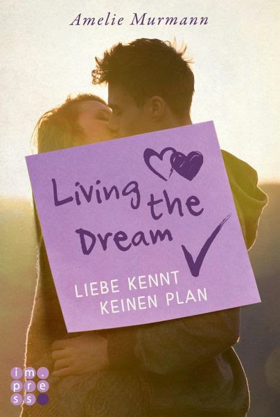 Living the Dream. Liebe kennt keinen Plan - Murmann, Amelie