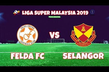 Live Felda United vs Selangor