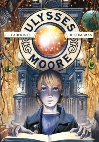 Ulysses Moore 9. El laberinto de sombras (Pierdomenico Baccalario)