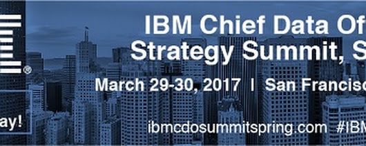 IBM Chief Data Officer Strategy Summit, March 29-30, San Francisco – free VIP passes