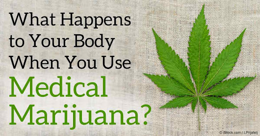 What Happens to Your Body When You Use Medical Marijuana?