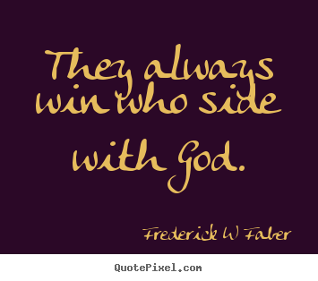 Inspirational Quotes They Always Win Who Side With God