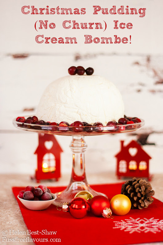Christmas Pudding (No Churn) Ice Cream Bombe Recipe | Fuss Free Flavours
