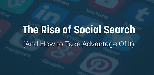 The Rise of Social Search (And How to Take Advantage Of It)