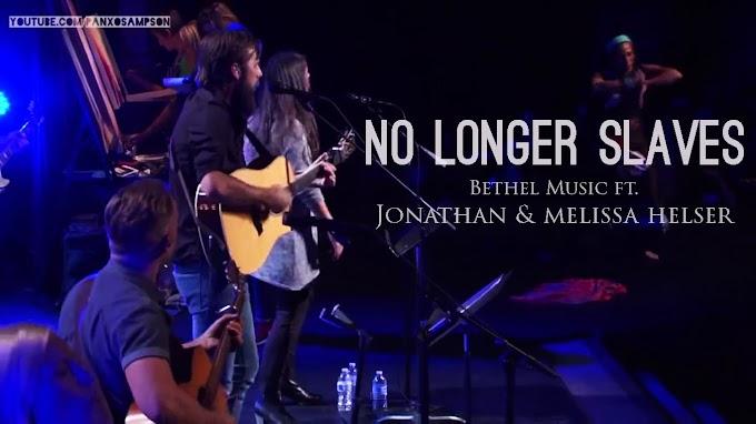 Download No Longer Slaves by Jonathan David ft Melisa Helsser + Lyrics