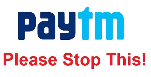 Dear Paytm, You really need to Stop This | TechnoClever