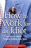 How to Work for an Idiot, by John Hoover