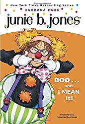 Junie B., First Grader: Boo...and I Mean It! (Junie B. Jones, No. 24)