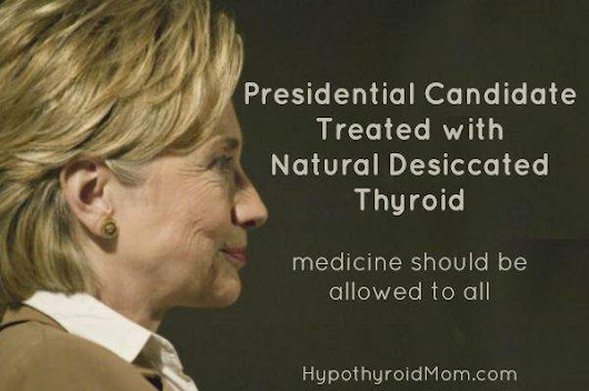 Presidential Candidate Treated with Natural Desiccated Thyroid - medicine should be allowed to all