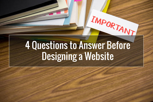 4 Questions to Answer Before Designing a Website | Pixelmade Studios
