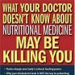 Review: What Your Doctor Doesn't Know about Nutritional Medicine May Be Killing You