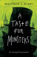 Title: A Taste for Monsters, Author: Matthew J. Kirby