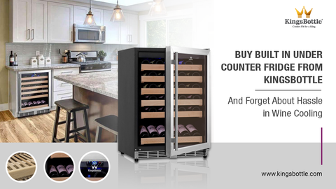 Buy Built In Under Counter Fridge from KingsBottle USA and Forget About Hassle in Wine Cooling