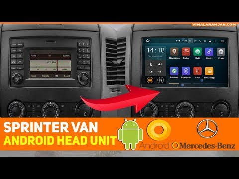 Upgrade Mercedes Sprinter Head unit into Android 8.0 Car stereo