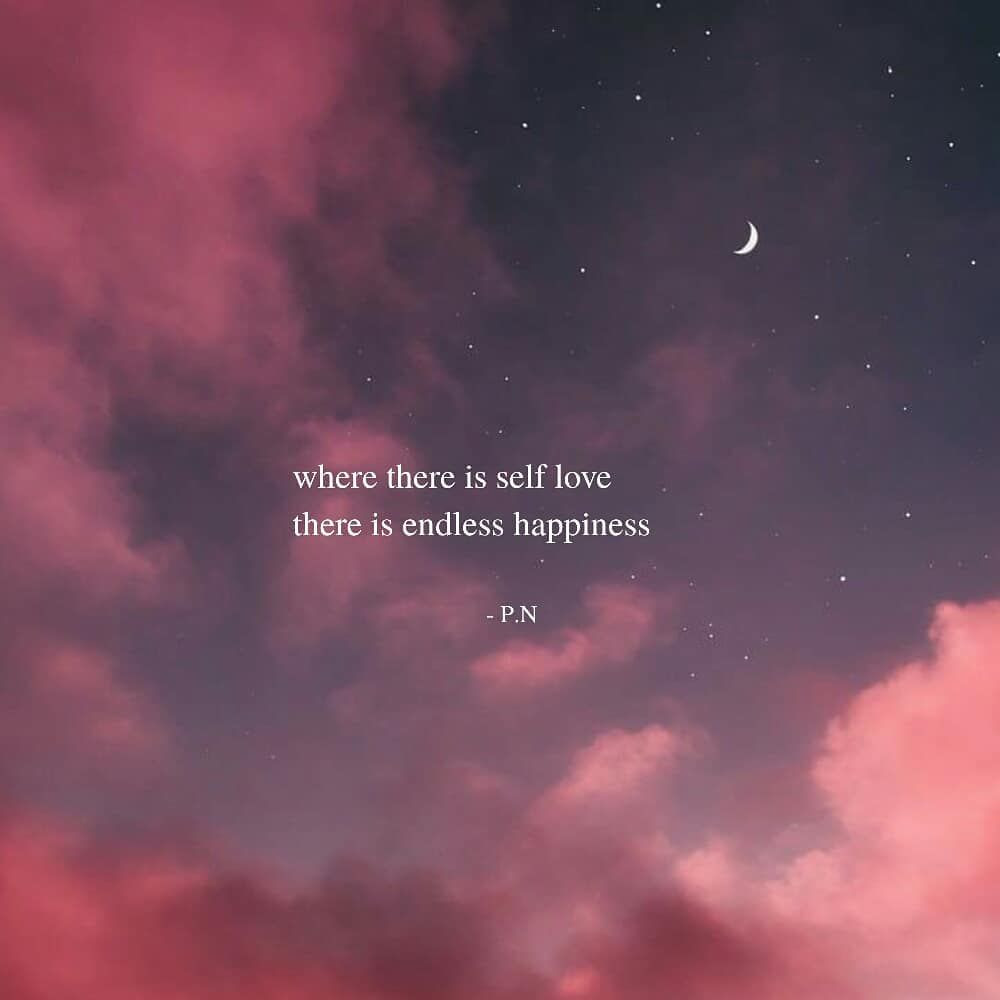 Where There Is Self Love There Is Endless Happiness Pictures Photos And Images For Facebook Tumblr Pinterest And Twitter