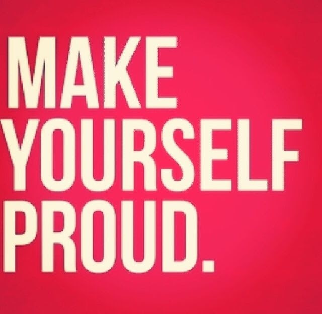 Make Yourself Proud Pictures Photos And Images For Facebook