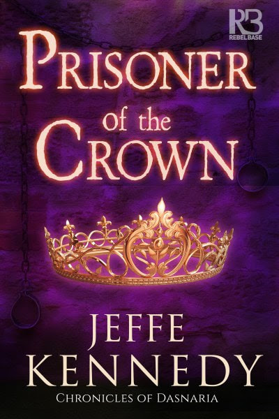 Book Cover for  Dark Fantasy Prisoner of the Crown from the Chronicles of Dasnaria by Jeffe Kennedy.