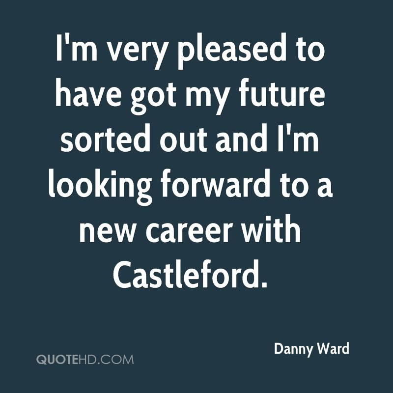 Danny Ward Quotes Quotehd