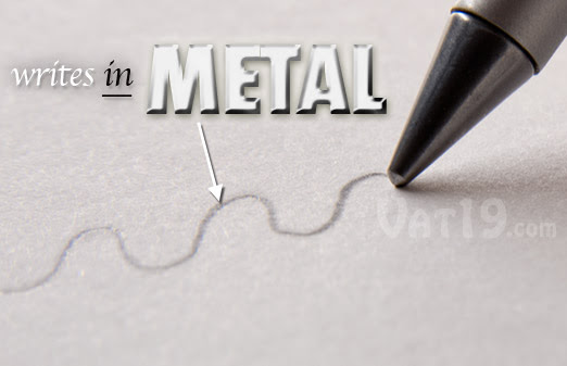 oh snap you're writing with metal?